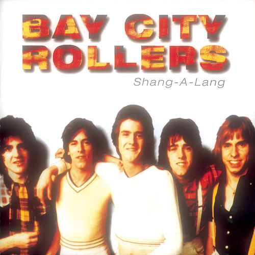 Shang-A-Lang by Bay City Rollers