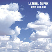 Play & Download Born This Day by Lashell Griffin | Napster