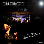 Todo Por Amor - Vol. II by Uncion Divina