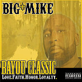 Play & Download Bayou Classic - Love.Faith.Honor.Loyalty by Big Mike | Napster