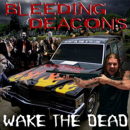 Wake The Dead by Bleeding Deacons