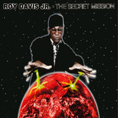Play & Download The Secret Mission by Roy Davis, Jr. | Napster