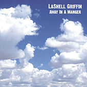 Play & Download Away In A Manger by Lashell Griffin | Napster
