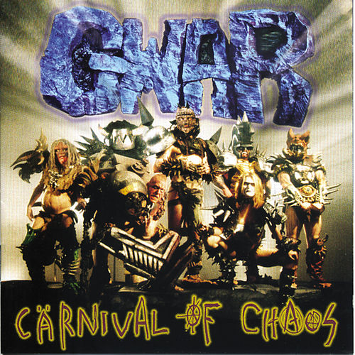 Carnival Of Chaos by GWAR