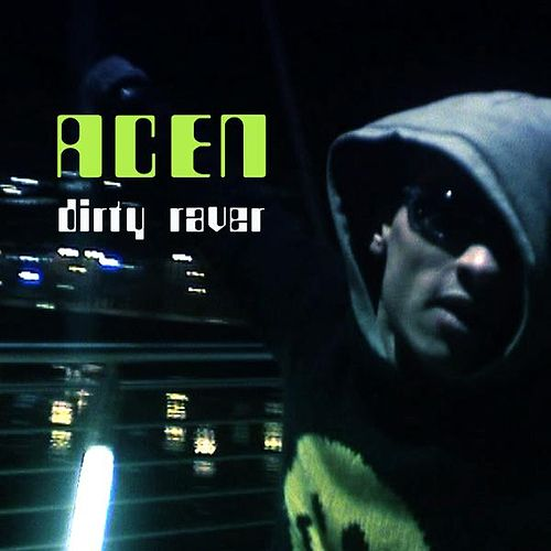 Dirty Raver - Single by Acen