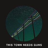 Play & Download This Town Needs Guns by This Town Needs Guns | Napster