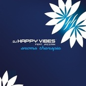 Play & Download Aroma Therapie by Dj Happy Vibes | Napster
