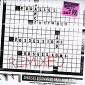 Play & Download Possessions And Obsessions Remixed by Parallel Dance Ensemble | Napster
