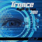 Play & Download Trance Night Dream 2011, Vol. 2 by Various Artists | Napster