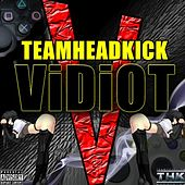 Play & Download Vidiot by Teamheadkick | Napster