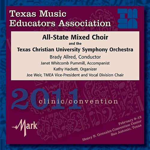 Play & Download Texas Music Educators Association 2011 Clinic and Convention - All-State Mixed Choir / Texas Christian University Symphony Orchestra by Various Artists | Napster