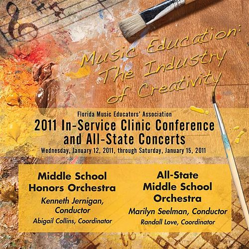 Play & Download Florida Music Educators Association 2011 In-Service Clinic Conference and All-State Concerts - Middle School Honors Orchestra / All-State Middle School Orchestra by Various Artists | Napster