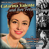 Play & Download Catarina Valente und ihre Freunde (Originalaufnahmen) by Various Artists | Napster