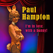 Play & Download I'm In Love With A Bunny! by Paul Hampton | Napster