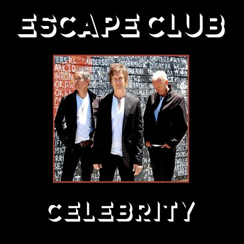 Play & Download Celebrity by The Escape Club | Napster