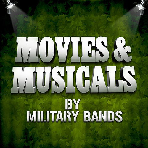 Movies & Musicals by Military Bands by Various Artists