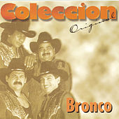 Play & Download Coleccion Original by Bronco | Napster
