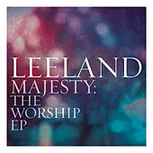 Play & Download Majesty:  The Worship EP by Leeland | Napster
