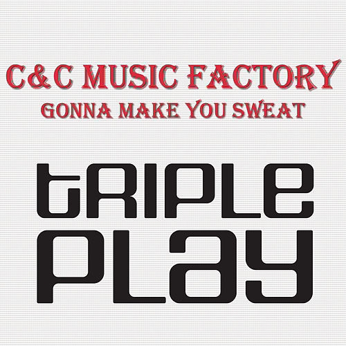 Play & Download Gonna Make You Sweat (Everybody Dance Now) by C + C Music Factory | Napster