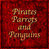 Pirates, Parrots And Penguins by Mark Clark