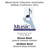 Play & Download Illinois Music Educators Association All-State Conference 2011 – Honors Band / All-State Band by Various Artists | Napster