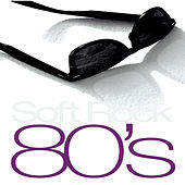 Play & Download Soft Rock 80's by Various Artists | Napster