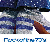 Play & Download Rock Of The 70's by Various Artists | Napster