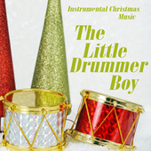 Play & Download Instrumental Christmas Music - The Little Drummer Boy by Instrumental Christmas Music | Napster