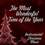 Play & Download Instrumental Christmas Music - The Most Wonderful Time Of The Year by Instrumental Christmas Music | Napster