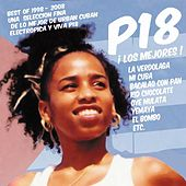 Play & Download P18 ¡ Los Mejores ! by P18 | Napster