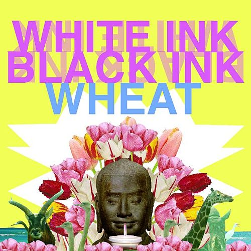 White Ink, Black Ink by Wheat