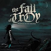 Play & Download Phantom on the Horizon by The Fall Of Troy | Napster