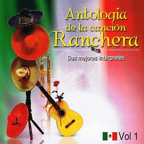 Play & Download Antología de la Canción Ranchera Volume 1 by Various Artists | Napster