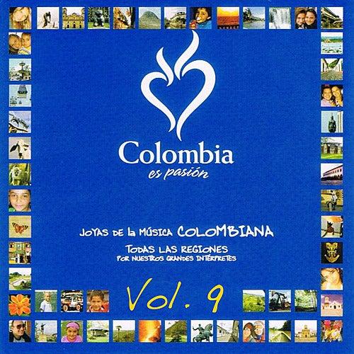 Play & Download Colombia Es Pasión - Joyas De La Música Colombiana Volume 9 by Various Artists | Napster