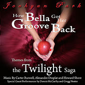 How Bella Got Her Groove Back: Themes from The Twilight Saga by Various Artists