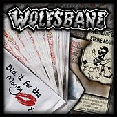 Play & Download Did It For The Money by Wolfsbane | Napster