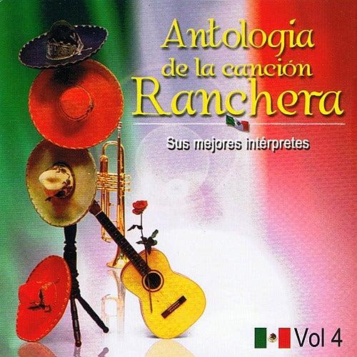 Antología de la Canción Ranchera Volume 4 by Various Artists