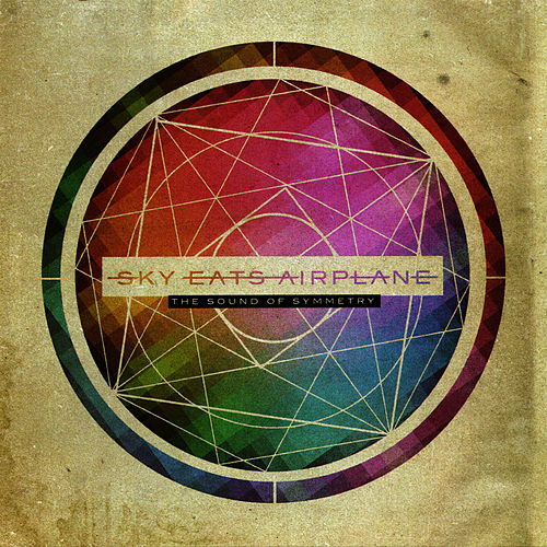The Sound of Symmetry by Sky Eats Airplane
