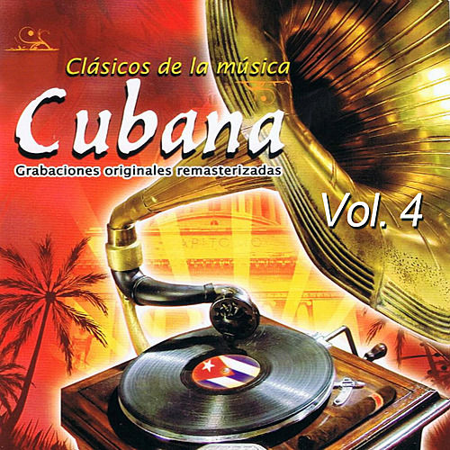 Clásicos de La Música Cubana Volume 4 by Various Artists