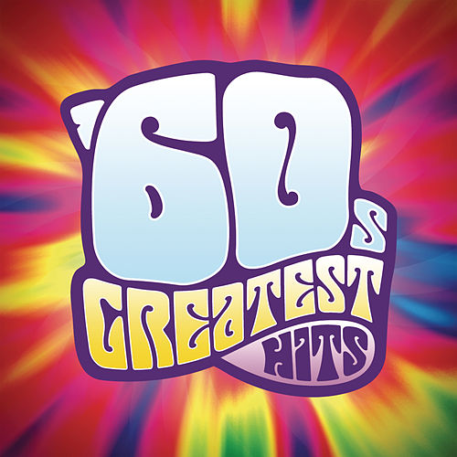 Play & Download 60's Greatest Hits by Various Artists | Napster