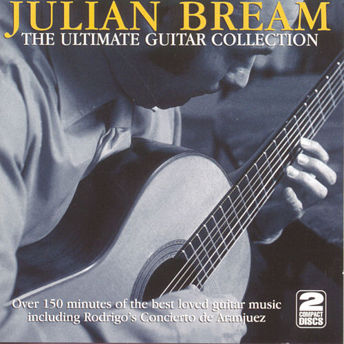 Play & Download The Ultimate Guitar Collection by Julian Bream | Napster