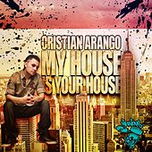 Play & Download My House Is Your House by Cristian Arango | Napster