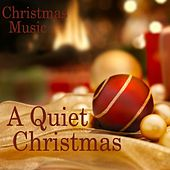 A Quiet Christmas - Quiet Christmas Music by Quiet Christmas Music