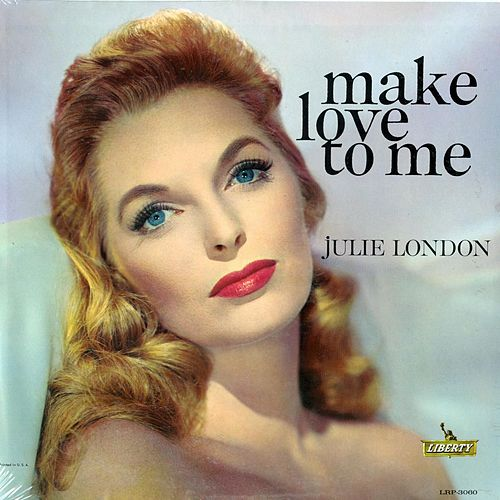 Make Love to Me by Julie London