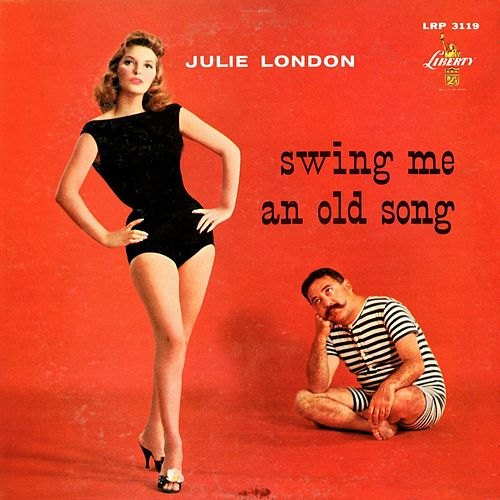 Swing Me an Old Song by Julie London