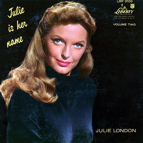Play & Download Julie Is Her Name Volume 2 by Julie London | Napster
