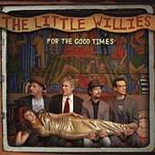 For The Good Times von The Little Willies