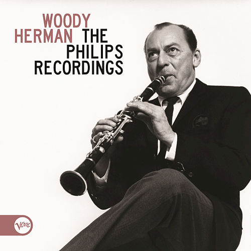 Play & Download The Philips Recordings by Woody Herman | Napster
