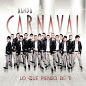 Play & Download Lo Que Pienso De Ti by Banda Carnaval | Napster