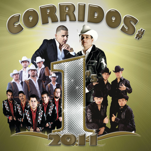 Play & Download Corridos # 1's 2011 by Various Artists | Napster